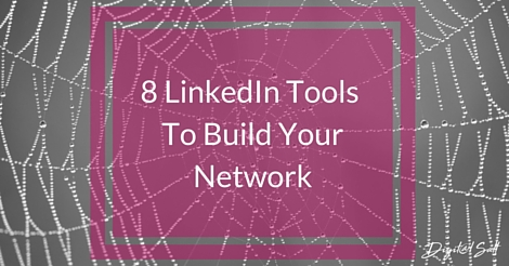 8 LinkedIn Tools To Help Build Your Network