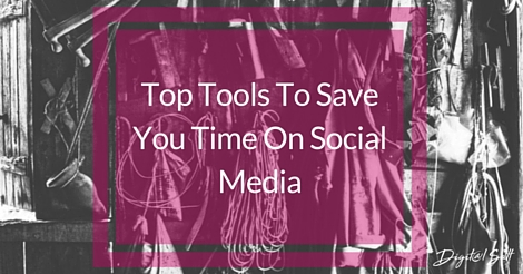 Top Tools To Save You Time On Social Media