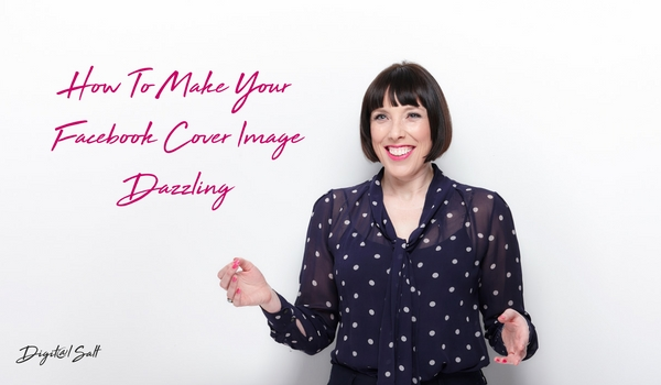 How to Make your Facebook Cover Image Dazzling